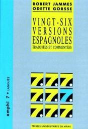 Vingt-six versions espagnoles traduites et commentées - Couverture - Format classique