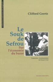 Le souk de Sefrou ; sur l'économie du bazar - Couverture - Format classique