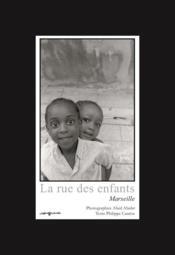 La rue des enfants ; Marseille - Couverture - Format classique