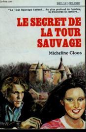 Le Secret De La Tour Sauvage. Collection : A La Belle Helene. - Couverture - Format classique