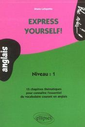 Express Yourself Niveau 1 15 Chapitres Thematiques Pour Connaitre L'Essentiel Du Vocabulaire Anglais - Intérieur - Format classique