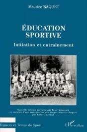 Éducation sportive ; initiation et entraînement - Couverture - Format classique