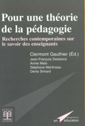 Pour une théorie de la pédagogie ; recherches contemporaines sur le savoir des enseignants - Couverture - Format classique