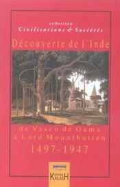 Decouverte De L'Inde 1497-1947 ; De Vasco De Gama A Lord Mountbatten - Intérieur - Format classique
