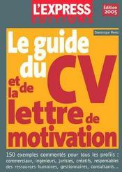 Le Guide Du Cv Et De La Lettre De Motivation - Intérieur - Format classique