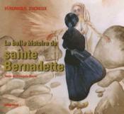 La belle histoire de sainte Bernadette - Couverture - Format classique