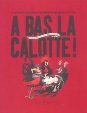 A Bas La Calotte! (La Caricature Anticlericale Et La Separation - Intérieur - Format classique
