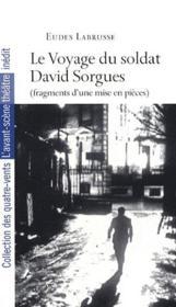 Le voyage du soldat David Sorgues (fragments d'une mise en pièces) - Couverture - Format classique