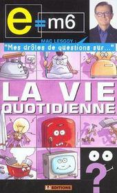 E=m6 - Mes Droles De Question Sur La Vie Quotidienne - Intérieur - Format classique