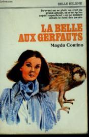 La Belle Aux Grefauts. Collection : A La Belle Helene. - Couverture - Format classique