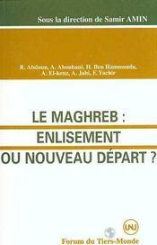 Le Maghreb : Enlisement Ou Nouveau Depart ? - Intérieur - Format classique