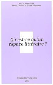 Qu'est-ce qu'un espace littéraire ? - Couverture - Format classique