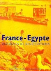 France-egypte (dialogues de deux cultures) - Couverture - Format classique