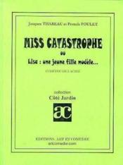 Miss catastrophe ou lisa ; une jeune fille modele ; comedie en 3 actes - Couverture - Format classique