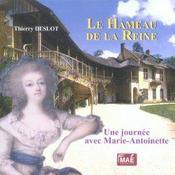 Le Hameau De La Reine. Une Journee Avec Marie-Antoinette - Intérieur - Format classique