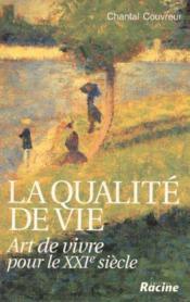 La qualité de la vie ; art de vivre pour le XXI siècle - Couverture - Format classique
