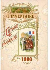 L'inventaire de la Guyane française en 1900 - Couverture - Format classique