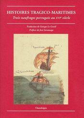 Histoires tragico-maritimes ; trois naufrages portugais au XVIe siècle - Couverture - Format classique