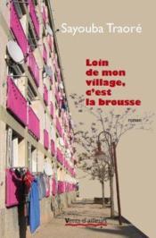 Loin De Mon Village C'Est La Brousse - Couverture - Format classique