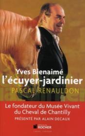 Yves Bien-Aimé ; l'écuyer-jardinier - Couverture - Format classique
