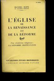 L Eglise De La Renaissance Et De La Reforme : Une Revolution Religieuse: La Reforme Protestante – Daniel-Rops De L Academie Francaise – ACHETER OCCASION – 1955