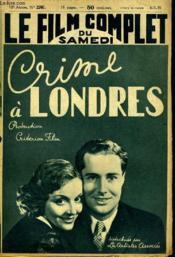 Le Film Complet Du Samedi N° 2260 - 18e Annee - Crime A Londres - Couverture - Format classique