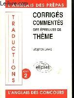Traductions Corriges Commentes Des Epreuves De Theme Tome 2 L'Anglais Des Prepas Et Des Concours - Couverture - Format classique