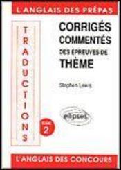 Traductions Corriges Commentes Des Epreuves De Theme Tome 2 L'Anglais Des Prepas Et Des Concours - Intérieur - Format classique