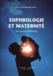 La sophrologie et la maternité ; une nouvelle espérance - Couverture - Format classique