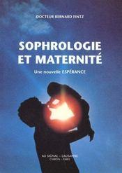 La sophrologie et la maternité ; une nouvelle espérance - Intérieur - Format classique