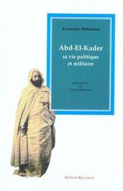Abd-el-Kader, sa vie politique et militaire - Intérieur - Format classique