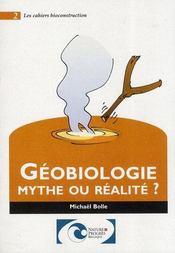Les Cahiers Bioconstruction T.2 ; Géobiologie ; Mythe Ou Réalité ? - Intérieur - Format classique