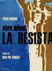 Vivre Debout La Resistance - Couverture - Format classique