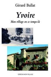 Yvoire ; mon village en ce temps-là - Couverture - Format classique