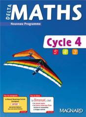 Vente livre :  Delta maths ; cycle 4 ; bimanuel (édition 2017)  - Collectif