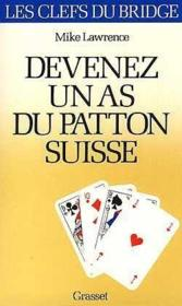 Vente livre :  Devenez un as du patton suisse  - Lawrence-M - Mike Lawrence