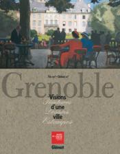 Grenoble, visions d'une ville - Couverture - Format classique
