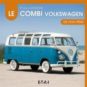 Le combi Volkswagen de mon père - Couverture - Format classique