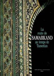 La route de samarkand au temps de tamerlan - Intérieur - Format classique