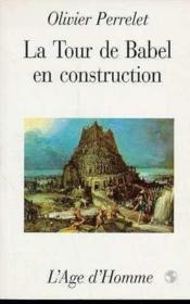La Tour De Babel En Construction - Couverture - Format classique