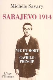 Sarajevo 1914 ; Vie Et Mort De Gavrilo Princip - 4ème de couverture - Format classique