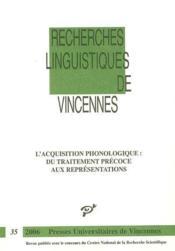 Recherches Linguistiques De Vincennes T.35 ; L'Acquisition Phonologique ; Du Traitement Précoce Aux Représentations - Couverture - Format classique