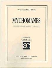 Mythomanes ; comedie dramatique en 7 tableaux - Intérieur - Format classique