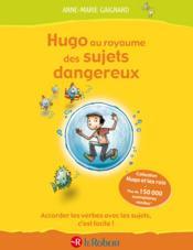 Hugo au royaume des sujets dangereux - Couverture - Format classique