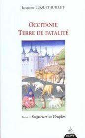 Occitanie terre de fatalite t.1 ; seigneurs et peuples - Intérieur - Format classique