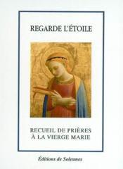 Regarde l'étoile ; recueil de prières à la vierge Marie - Couverture - Format classique