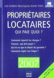 Propriétaires locataires ; qui paie quoi ? (édition 2007) - Intérieur - Format classique