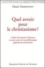 Quel avenir pour le christianisme ? - Couverture - Format classique