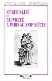 Spiritualité et pauvreté à Paris au XVII siècle - Couverture - Format classique