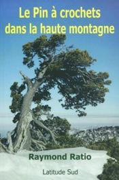 Le pin à crochets dans la haute montagne - Couverture - Format classique